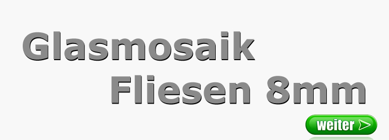 6_Glasmosaik Fliesen 8mm